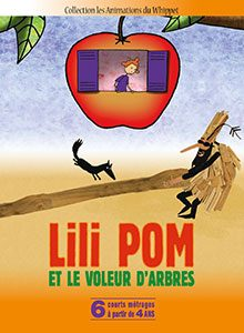 « Lili Pom et le voleur d'arbres » désormais disponible en DVD !